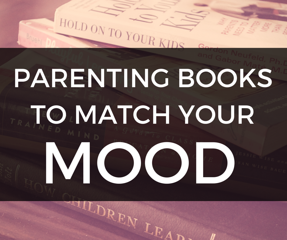 10 Parenting Books to Match Your Mood