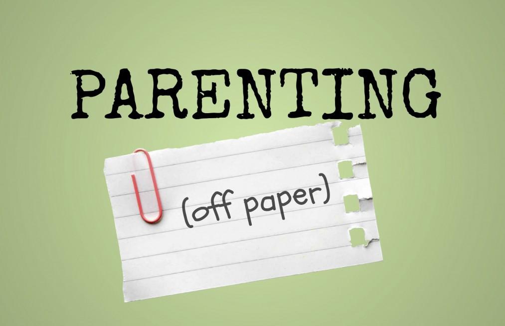 Parenting Off Paper