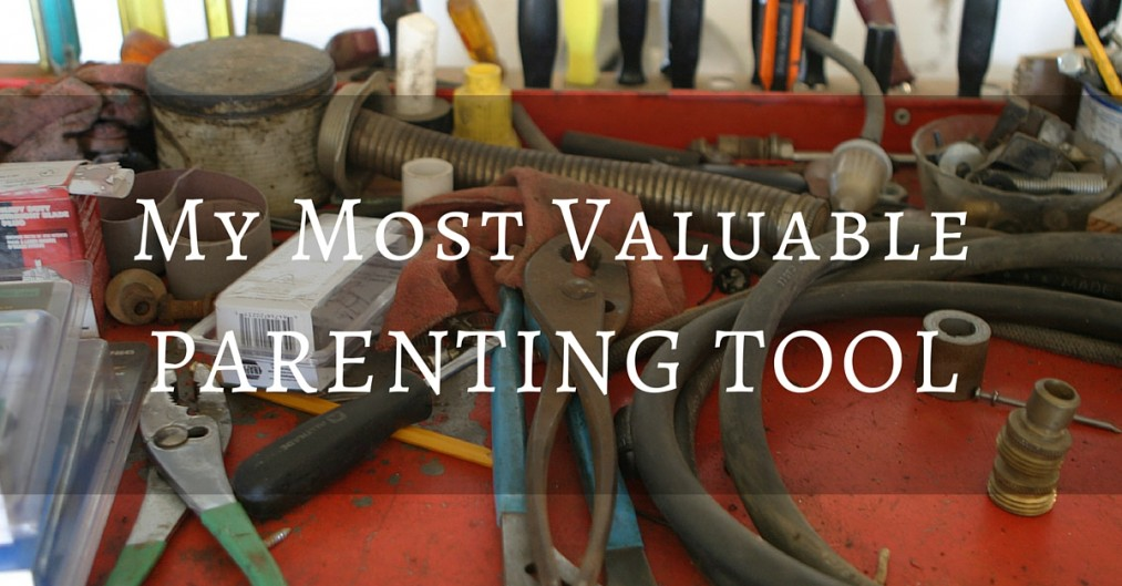 My Most VALUABLEParenting TOOL