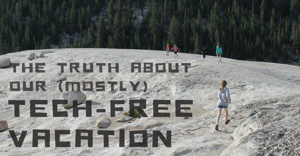 The Truth About Our (Mostly) Tech-Free Vacation