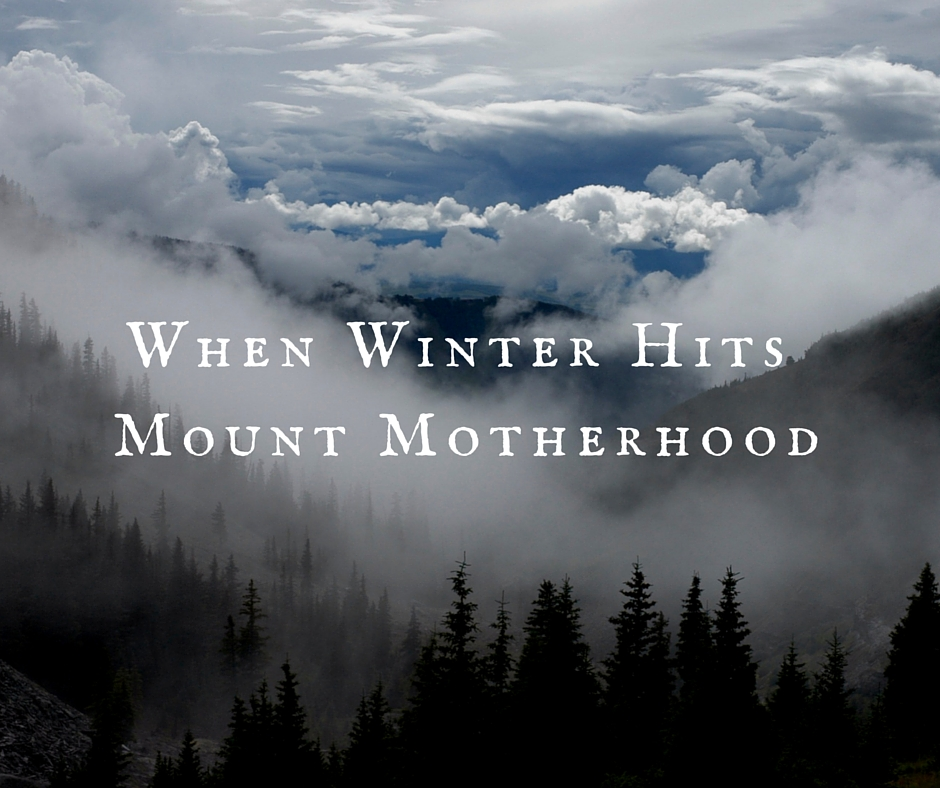 Winter on Mount Motherhood