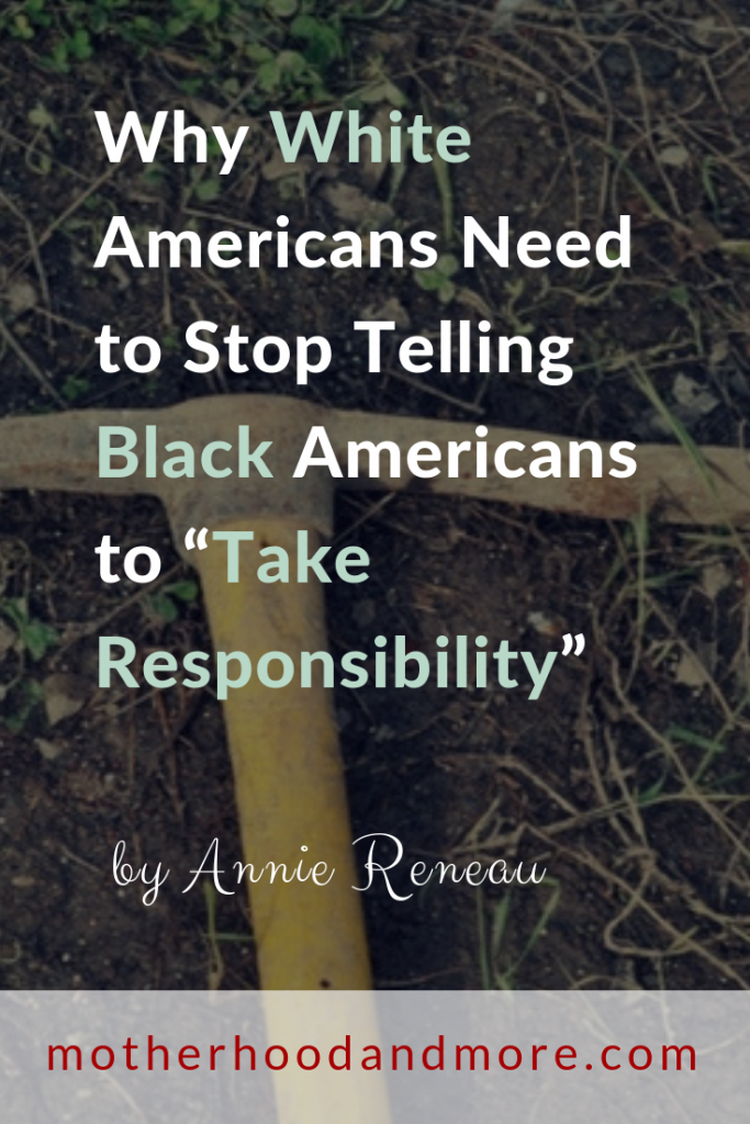 "Why White Americans Need to Stop Telling Black Americans to ""Take Responsibility"""