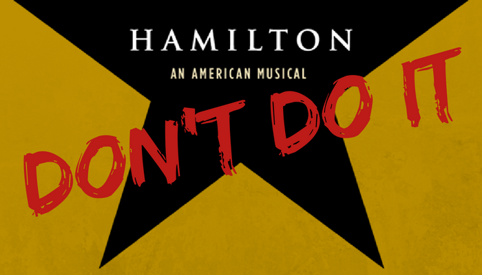 11 Reasons You Should Definitely NOT Start Listening to Hamilton