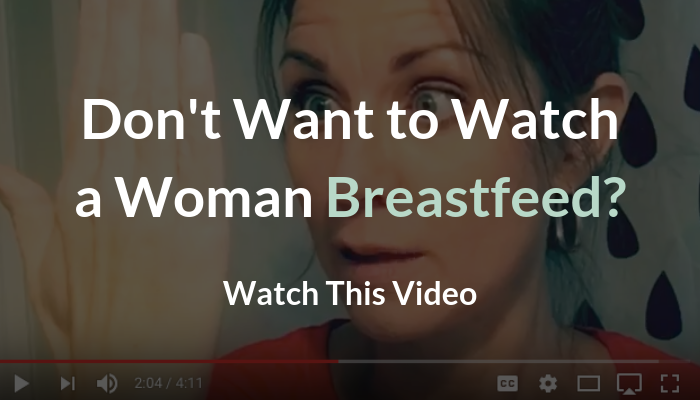 Don't Want to Watch a Woman Breastfeed?