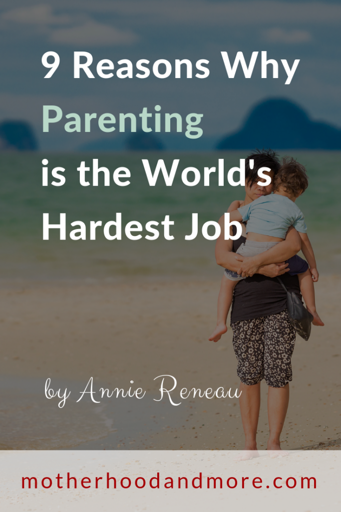 9 Reasons Why Parenting is the World's Hardest Job