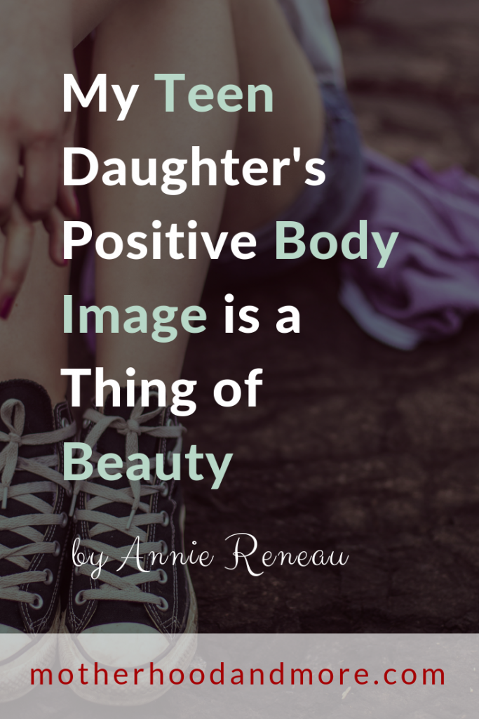 My Teen Daughter's Positive Body Image is a Thing of Beauty