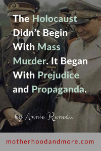 The Holocaust Didn't Begin With Mass Murder. It Began With Prejudice and Propaganda