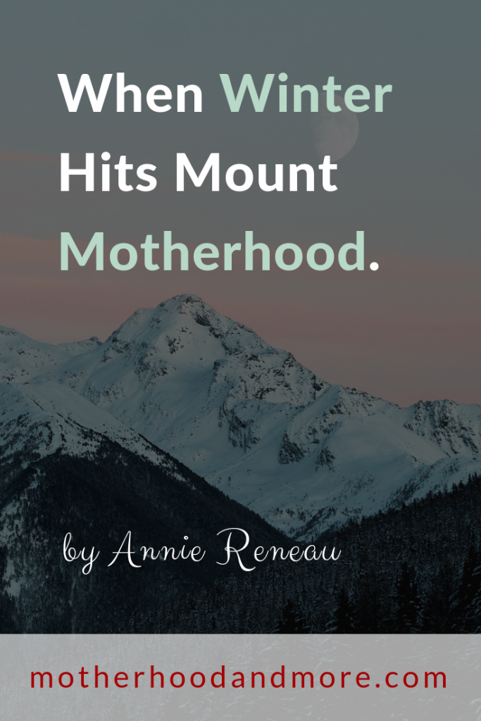 When Winter Hits Mount Motherhood