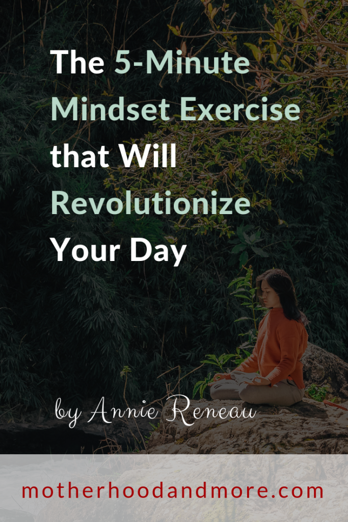 The 5-Minute Mindset Exercise that Will Revolutionize Your Day